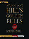Napoleon Hill&#39;s Golden Rules (MP3): The Lost Writings